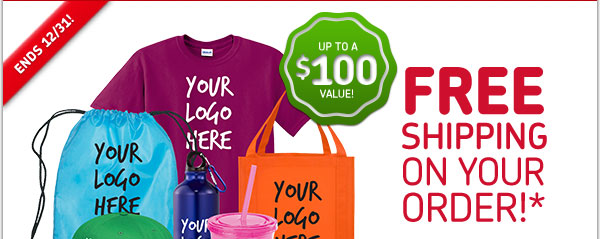 Free Shipping On Your Order!* Up to a $100 Value. Ends 12/31