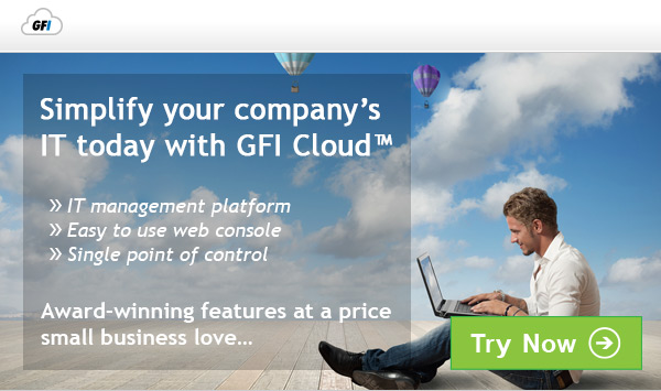 Simplify your company's IT today with GFI Cloud™ Easy-to-use web console Single point of control Award-winning features Enterprise software at a price small businesses love... Try Now