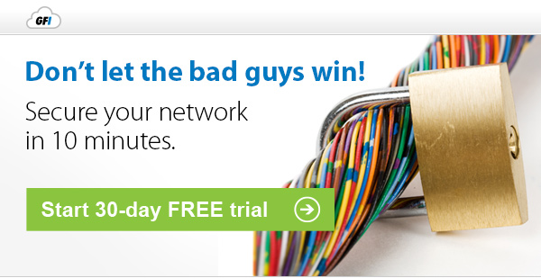 Don't let the bad guys win - Secure your network in 10 minutes GFI Cloud™ IT management platform