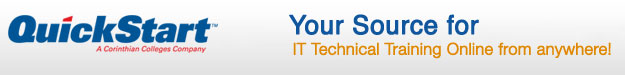 QuickStart - Your Source for IT Technical Training Online from anywhere!