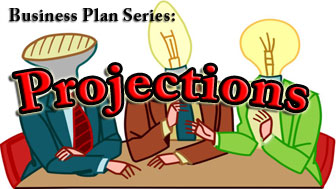 Part 9: Business Plan - Projections