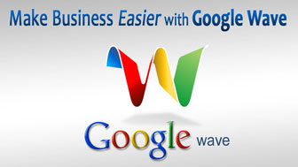 Make Business Easier with Google Wave