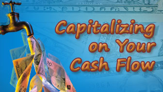 Capitalizing on Your Cash Flow