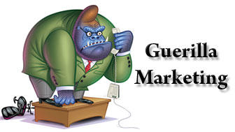 What about Guerilla Marketing?